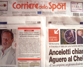 The Corriere dello Sport, an Italian newspaper, launching the Italian football soccer school to the world thanks to WBN and AIAC - the Italian football soccer association of coaches - the Italian football soccer school offers to the international players and teams the World Champions technical and tactical training to the USA soccer teams, Canada soccer players, UAE soccer league, Saudi Arabia teams, Australia teams and soccer players. We offer also customized training for soccer lovers as begineers camps, young soccer camps, girls football soccer training and professional Italian soccer Coaches for your team, our Italian soccer school offers the most prestige and winner Football Soccer coach camps and training in the world ready to coach in your country and become a Champion in your league