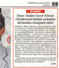 The Corriere dello Sport an Italian sport newspaper announcing the partnership between WBN and AIAC - Association of Italian professional coaches - Renzo Ulivieri is one of the most important football soccer coaches in Italy and part of our Italian football soccer school to the world thanks to WBN and AIAC - the Italian football soccer association of coaches - the Italian football soccer school offers to the international players and teams the World Champions technical and tactical training to the USA soccer teams, Canada soccer players, UAE soccer league, Saudi Arabia teams, Australia teams and soccer players. We offer also customized training for soccer lovers as begineers camps, young soccer camps, girls football soccer training and professional Italian soccer Coaches for your team, our Italian soccer school offers the most prestige and winner Football Soccer coach camps and training in the world ready to coach in your country and become a Champion in your league